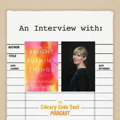 An Interview with Lisa Harding, Author of BRIGHT BURNING THINGS