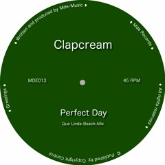 Clapcream - Perfect Day (Full Length)