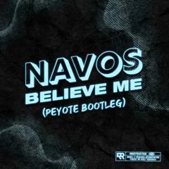 Navos - Believe Me (Peyote Bootleg)[FREE DOWNLOAD]
