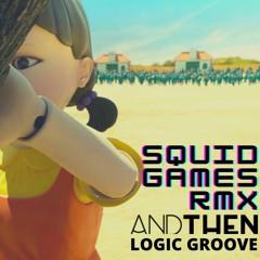 Squid Ganes - AndThen V Logic Groove
