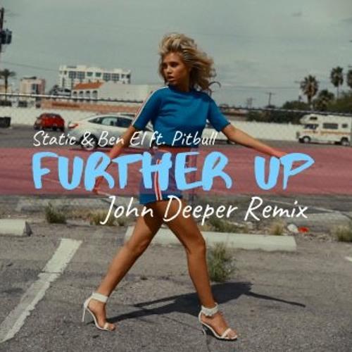 Static & Ben El ft. Pitbull - Further Up (John Deeper Remix)[Free Download]