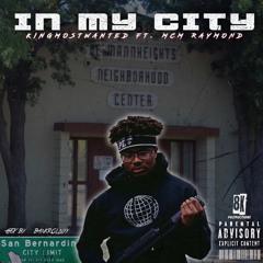 In My City (feat. MCM Raymond)