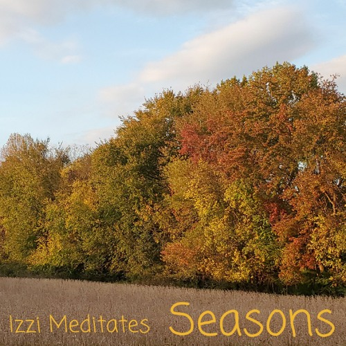Izzi Meditates - Seasons