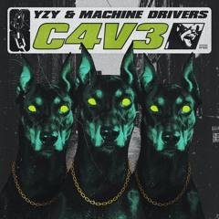 YZY & MACHINE DRIVERS - C4V3