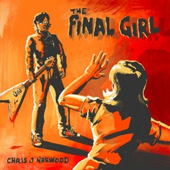 Chris J Norwood - The Final Girl