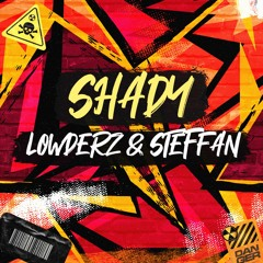 Shady (Lowderz, Steffan Remix) [FREE DOWNLOAD]