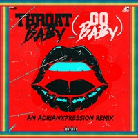 Throat Baby (Remix)