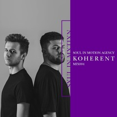 Soul In Motion Agency Mix004 / Koherent
