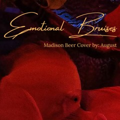 Emotional Bruises by August (Madison Beer cover)