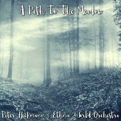 A Path To The Meadow (feat. Ethnic World Orchestra)