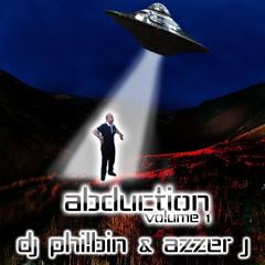 DJ Philbin & Azzer J - Abduction Volume 1
