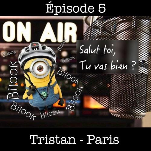 """Salut toi, tu vas bien ?"" Ep05 : Tristan - Paris"