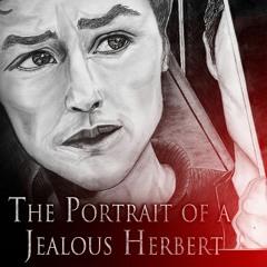 The Portrait of a Jealous Herbert