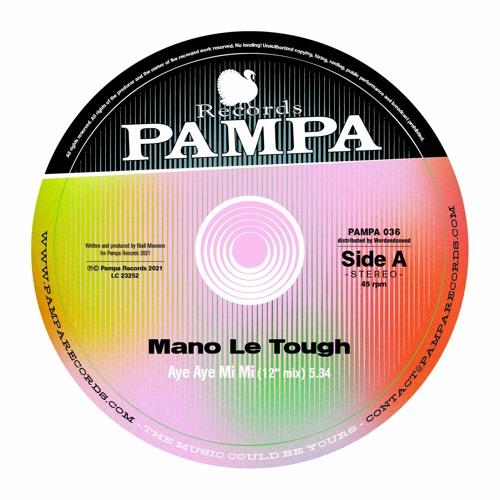 """PAMPA036A - Mano le Tough - Aye Aye Mi Mi (12"""" mix)"""