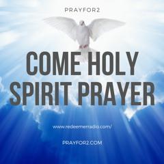 Come Holy Spirit Prayer