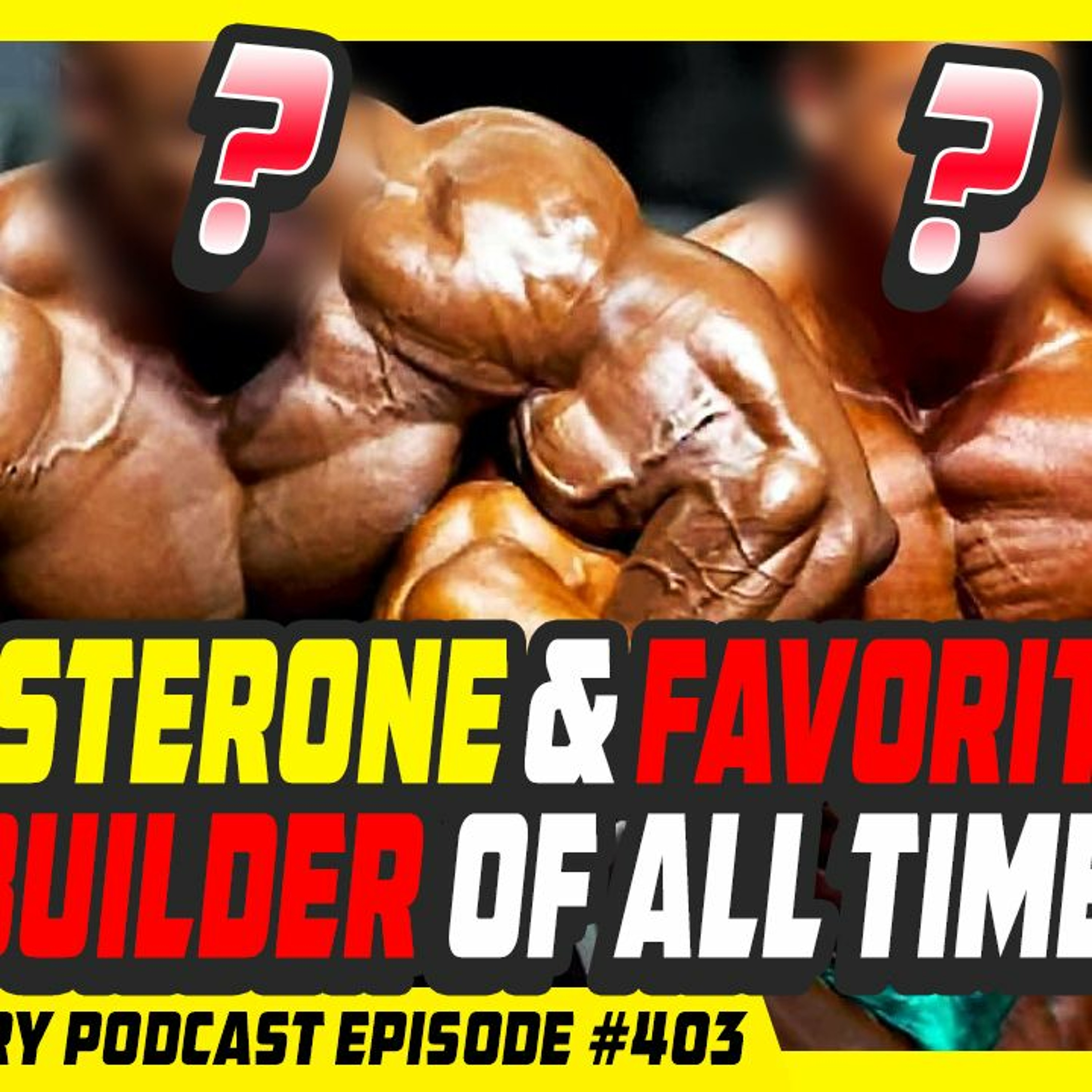 Evolutionary.org Podcast #403 - Testosterone and favorite Bodybuilder of all time