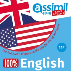 Assimil Kids & Teens - 100% English 11+ - The Full Audio Immersion Method for Young Teenagers