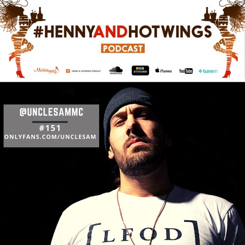 Henny And Hotwings LIVE W  Uncle Sam