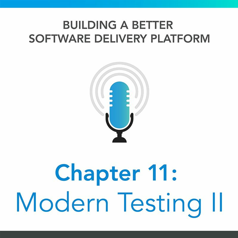Chapter 11: Modern Testing II