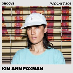 Groove Podcast 306 - Kim Ann Foxman
