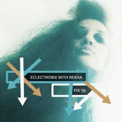 FIX YA | Music by Eclectronix | Music & Lyrics by REKHA | ROCK | April 23rd/2020 | YT Video