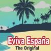 Eviva España (Y Viva España) (The Original Version)