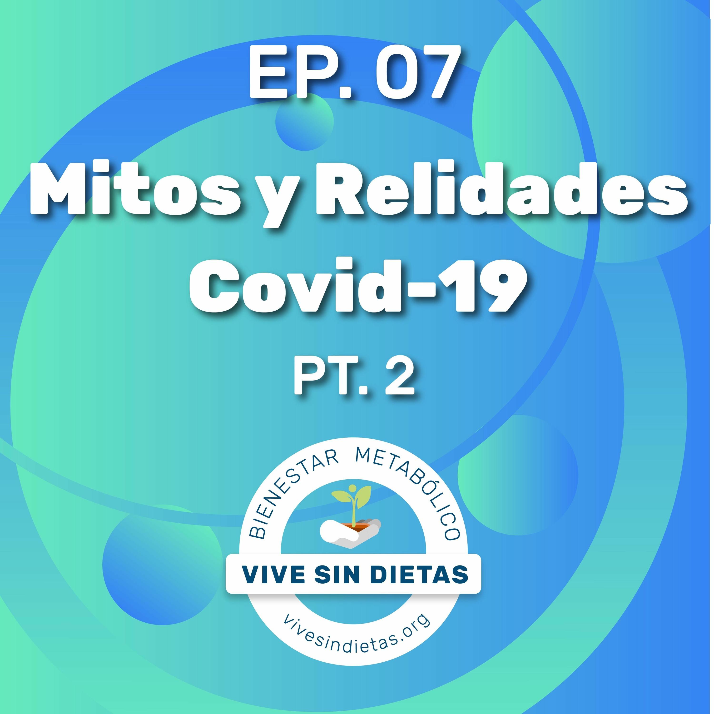 7.- Mitos y Relidades Covid-19 (parte 2)