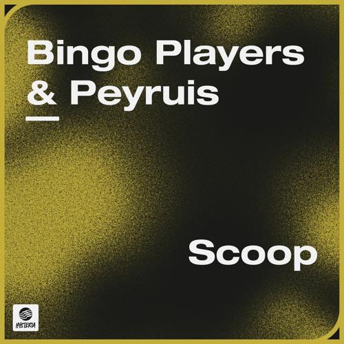 Bingo Players & Peyruis - Scoop