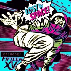 Løst In Space Ep. XV