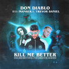 Kill Me Better (feat. Trevor Daniel)