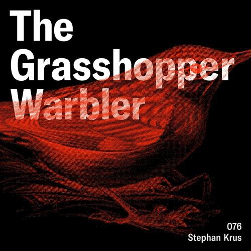 Heron presents: The Grasshopper Warbler 076 w/ Stephan Krus