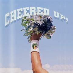 Cheered Up!