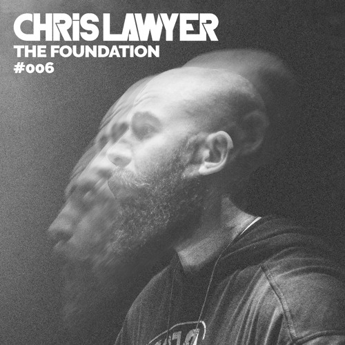 Chris Lawyer - The Foundation #006