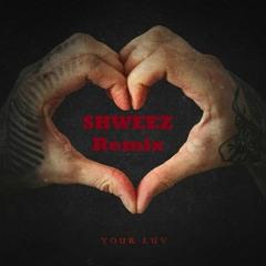 Trampa - Your Luv (SHWEEZ Remix)