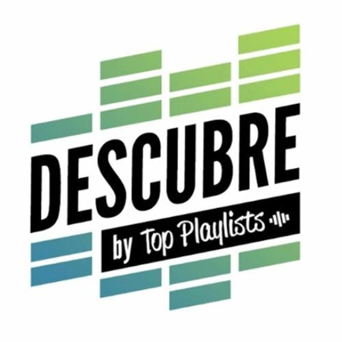 DESCUBRE by Top Playlists | 3ª TEMPORADA
