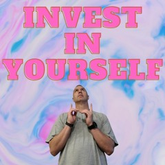 V. 71 Invest In Yourself