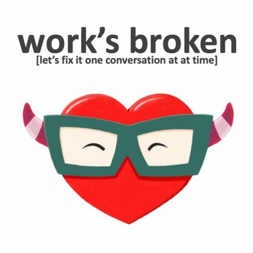 Work's Broken - Dr Lisa Ryan, Dr Finian Fallon & Siobhan Murray - Episode 4