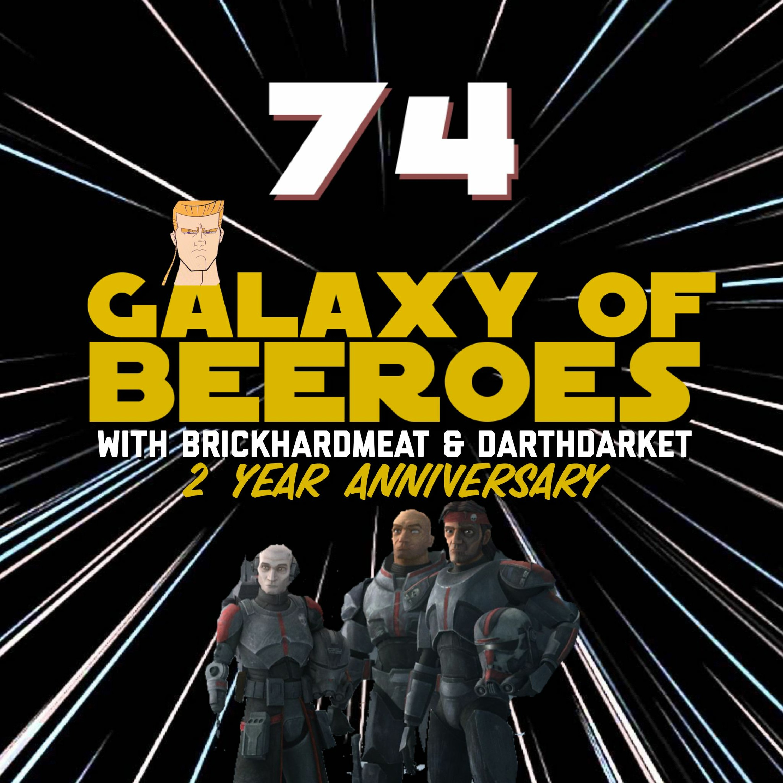 Episode 74 - 2 Year Anniversary! - Hosted by Brickhardmeat & DarthDarket