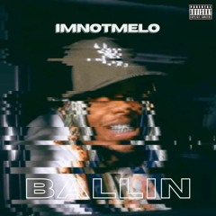 ImnotMelo - Ballin