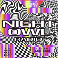 Night Owl Radio 257 ft. Golf Clap and Matroda