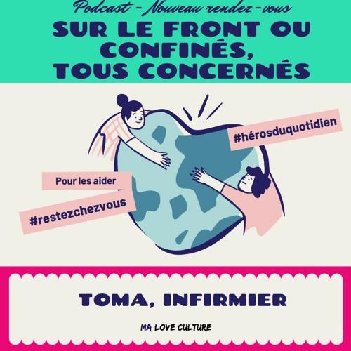 """""""Sur le front ou confinés, tous concernés"""" - TOMA, Infirmier aux Urgences"""