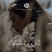 Where We Go (feat LEI N)