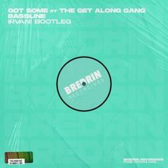 GotSome - Bassline (Irvani Bootleg) FREE DOWNLOAD
