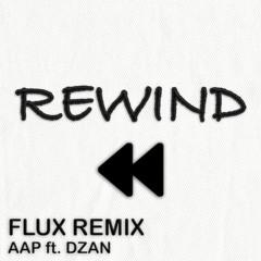 Rewind (FLuX RemiX) AAP ft. DZAN