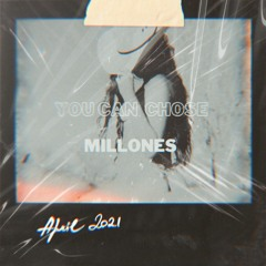 You can chose - Millones (Banker Records)
