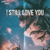 Download Third Vibes - I Still Love You Mp3