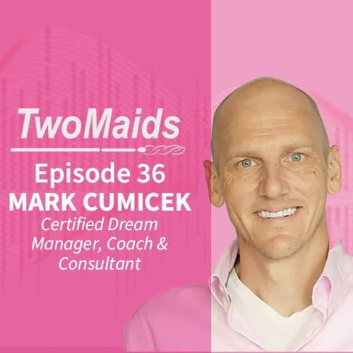 TMF Podcast Episode 36 Mark Cumicek