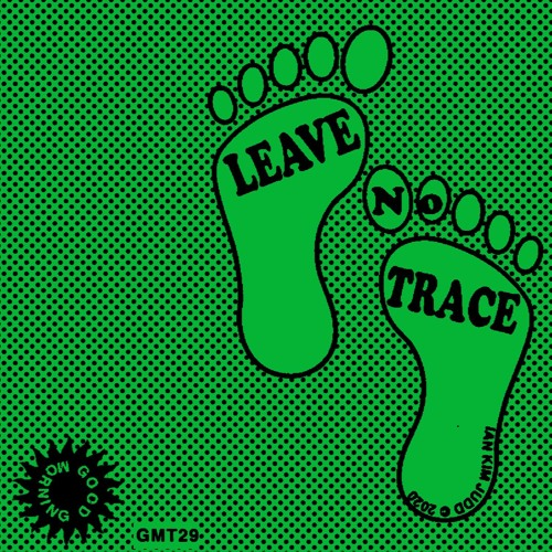 GMT29 Ian Kim Judd - Leave No Trace (Snippets)