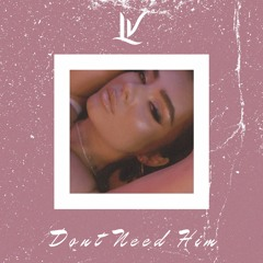 LV - Don't Need Him