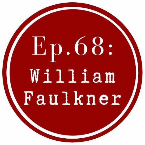 Get Lit Episode 68: William Faulkner
